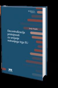 Decentralizacija pristojnosti za urejanje notranjega trga EU